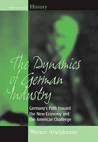 The Dynamics of German Industry: Germany's Path toward the New Economy and the American Challenge