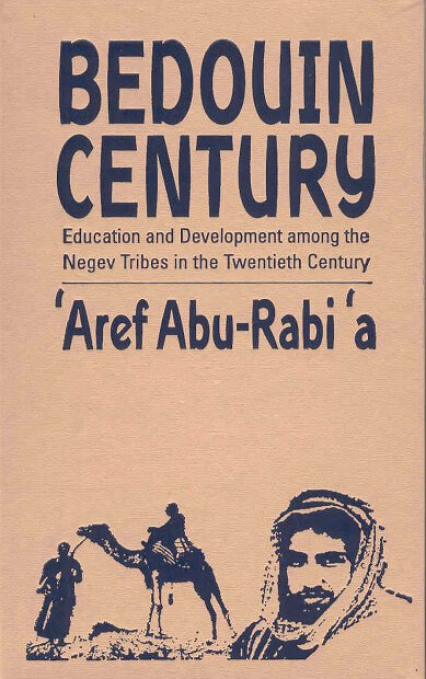 Bedouin Century: Education and Development among the Negev Tribes in the Twentieth Century