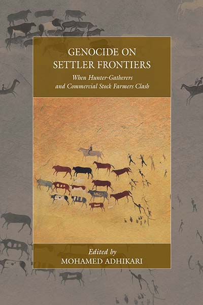 Genocide on Settler Frontiers: When Hunter-Gatherers and Commercial Stock Farmers Clash