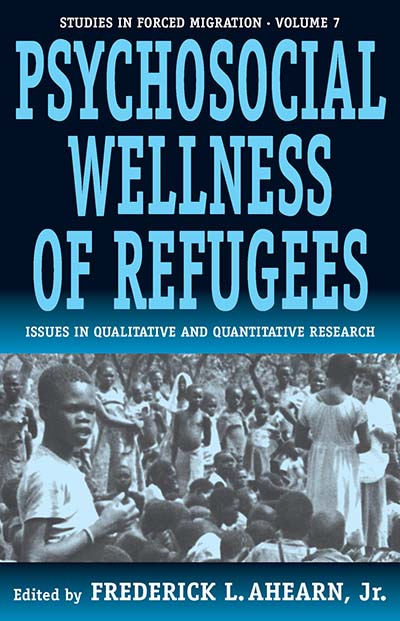 The Psychosocial Wellness of Refugees: Issues in Qualitative and Quantitative Research