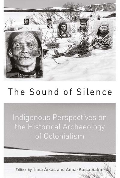 The Sound of Silence: Indigenous Perspectives on the Historical Archaeology of Colonialism