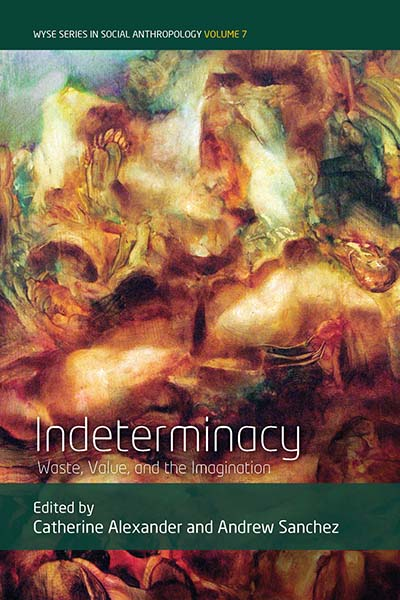Indeterminacy: Waste, Value, and the Imagination