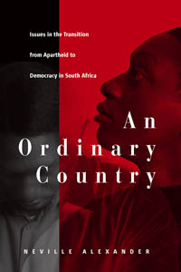 An Ordinary Country: Issues in the Transition from Apartheid to Democracy in South Africa