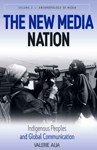 The New Media Nation: Indigenous Peoples and Global Communication