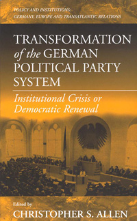 Transformation of the German Political Party System: Institutional Crisis or Democratic Renewal