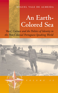 An Earth-colored Sea: 'Race', Culture and the Politics of Identity in the Post-Colonial Portuguese-Speaking World