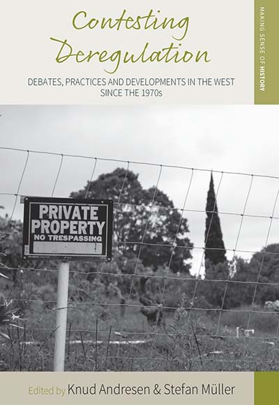 Contesting Deregulation: Debates, Practices and Developments in the West since the 1970s