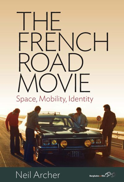 The French Road Movie: Space, Mobility, Identity
