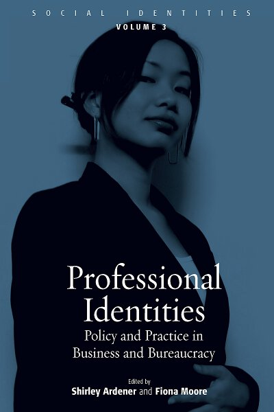 Professional Identities: Policy and Practice in Business and Bureaucracy