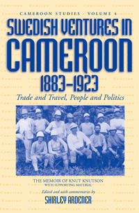 Swedish Ventures in Cameroon, 1883-1923
