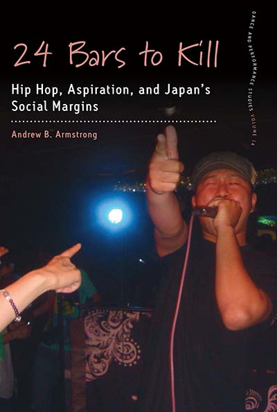 24 Bars to Kill: Hip Hop, Aspiration, and Japan's Social Margins