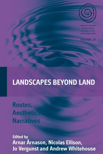 Landscapes Beyond Land: Routes, Aesthetics, Narratives