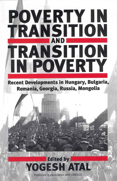 Poverty in Transition and Transition in Poverty: Recent Developments in Hungary, Bulgaria, Romania, Georgia, Russia, and Mongolia