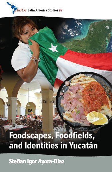 Foodscapes, Foodfields, & Identities in the Yucatán