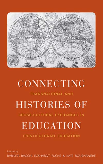 Connecting Histories of Education: Transnational and Cross-Cultural Exchanges in (Post)Colonial Education