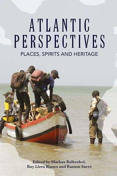 Atlantic Perspectives: Places, Spirits and Heritage