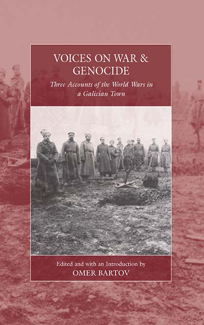 Voices on War and Genocide: Three Accounts of the World Wars in a Galician Town
