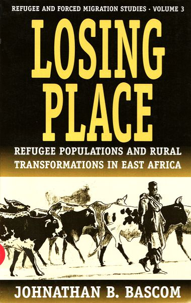 Losing Place: Refugee Populations and Rural Transformations in East Africa