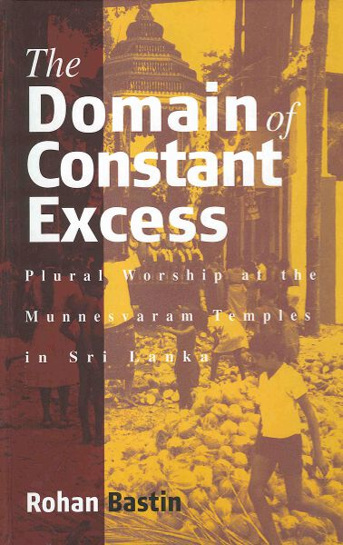 The Domain of Constant Excess: Plural Worship at the Munnesvaram Temples in Sri Lanka