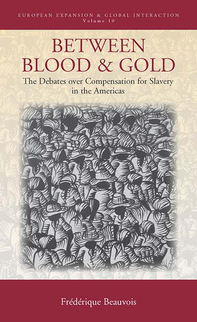 Between Blood and Gold: The Debates over Compensation for Slavery in the Americas