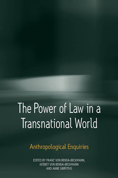 The Power of Law in a Transnational World: Anthropological Enquiries