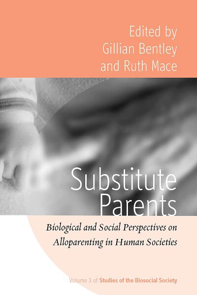 Substitute Parents: Biological and Social Perspectives on Alloparenting in Human Societies