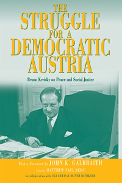 The Struggle for a Democratic Austria: Bruno Kreisky on Peace and Social Justice