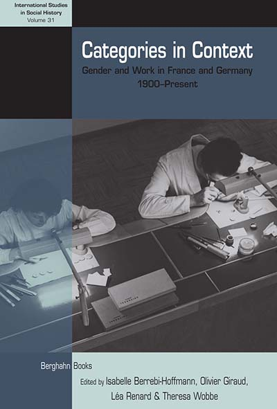 Categories in Context: Gender and Work in France and Germany, 1900–Present