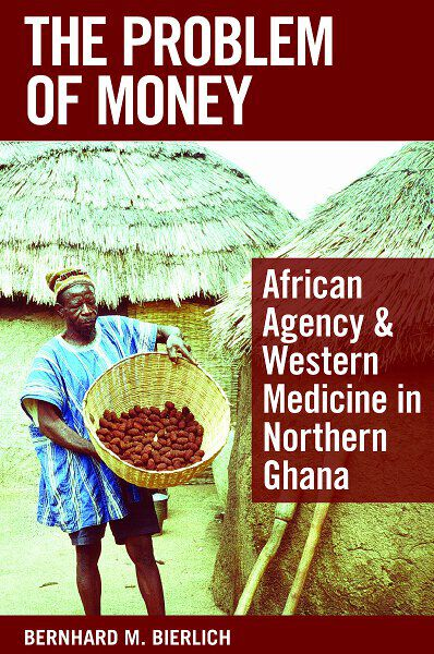 The Problem of Money: African Agency & Western Medicine in Northern Ghana