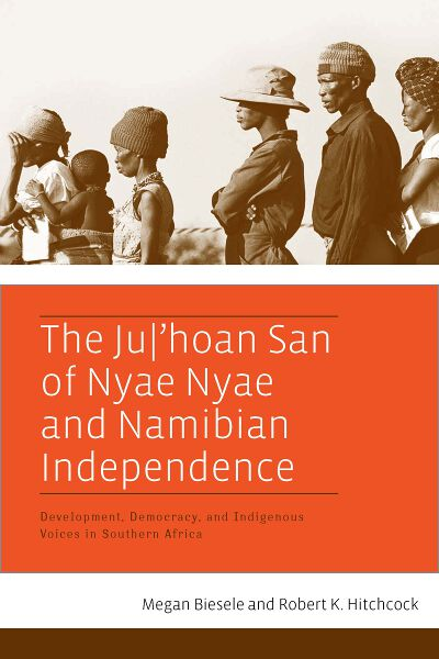 The Ju/'hoan San of Nyae Nyae and Namibian Independence: Development, Democracy, and Indigenous Voices in Southern Africa