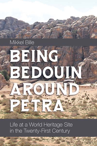 Being Bedouin Around Petra: Life at a World Heritage Site in the Twenty-First Century