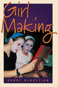 Girl Making: A Cross-Cultural Ethnography on the Processes of Growing Up Female