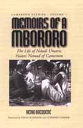 Memoirs of a Mbororo: The Life of Ndudi Umaru: Fulani Nomad of Cameroon