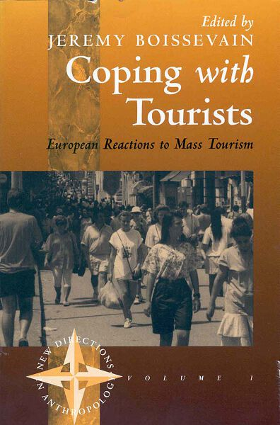Coping with Tourists: European Reactions to Mass Tourism