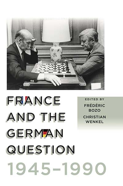 France and the German Question, 1945–1990