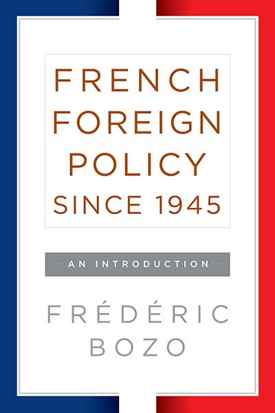 French Foreign Policy since 1945: An Introduction