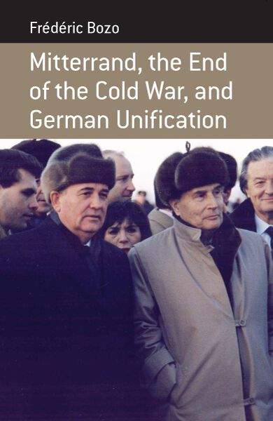 Mitterrand, the End of the Cold War, & German Unification