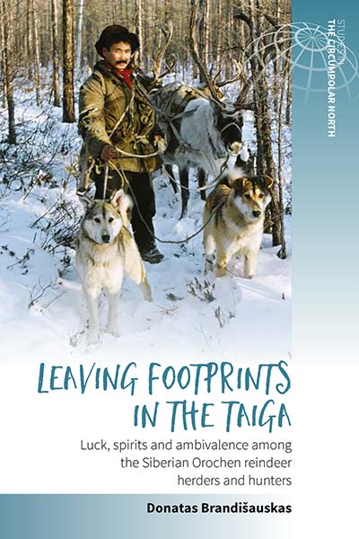 Leaving Footprints in the Taiga: Luck, Spirits and Ambivalence among the Siberian Orochen Reindeer Herders and Hunters