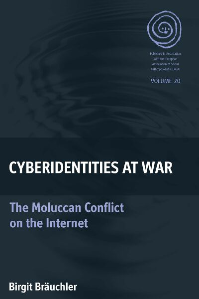 Cyberidentities At War: The Moluccan Conflict on the Internet