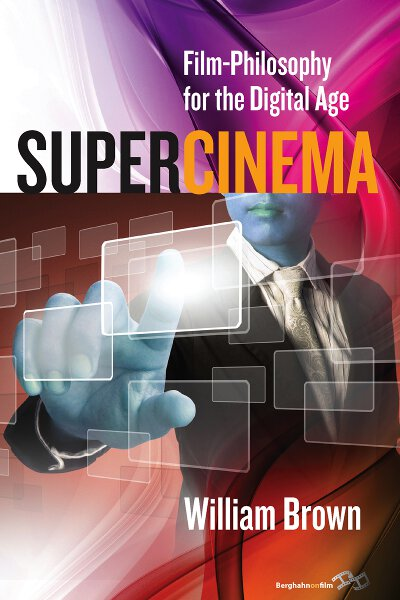 Supercinema: Film-Philosophy for the Digital Age