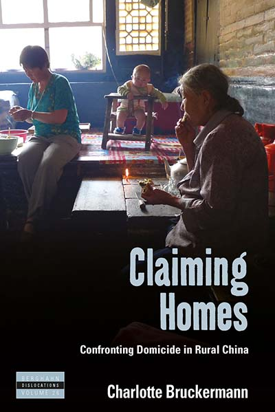 Claiming Homes: Confronting Domicide in Rural China