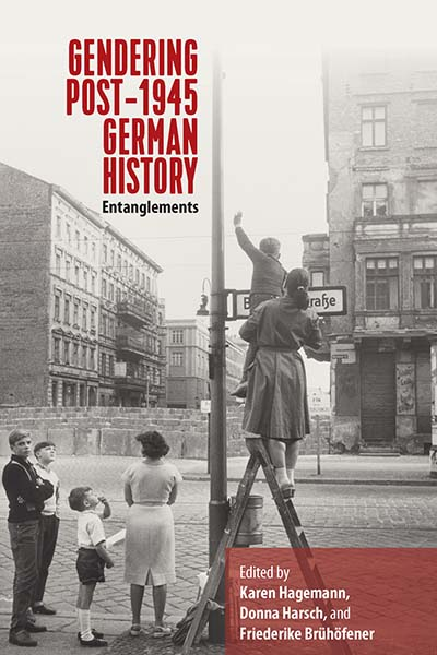 Gendering Post-1945 German History: Entanglements