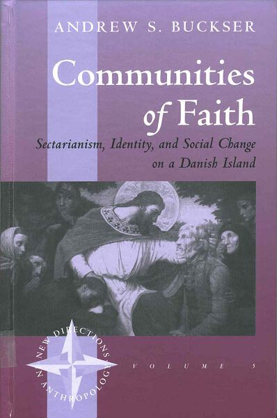 Communities of Faith: Sectarianism, Identity, and Social Change on a Danish Island