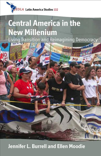 Central America in the New Millennium: Living Transition and Reimagining Democracy