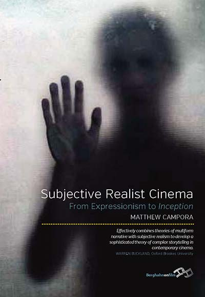 Subjective Realist Cinema: From Expressionism to <i>Inception</i>