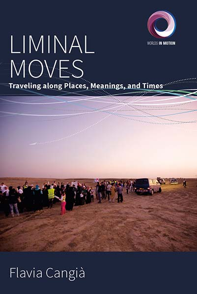 Liminal Moves: Traveling along Places, Meanings, and Times
