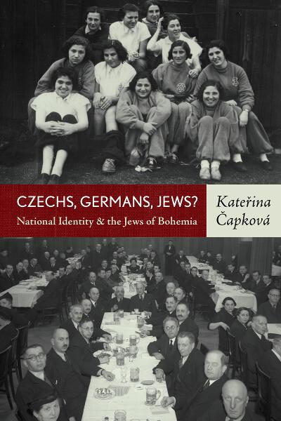 Czechs, Germans, Jews?: National Identity and the Jews of Bohemia