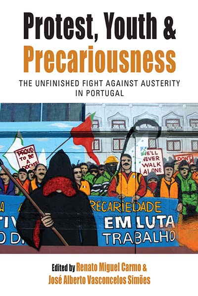 Protest, Youth and Precariousness: The Unfinished Fight against Austerity in Portugal