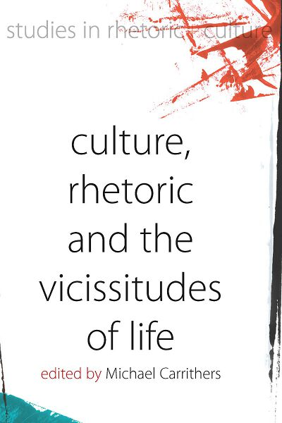 Culture, Rhetoric and the Vicissitudes of Life