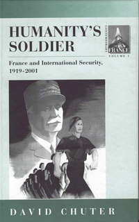 Humanity's Soldier: France and International Security, 1919-2001